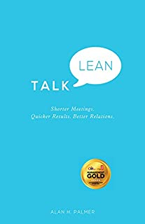Talk Lean: Shorter Meetings. Quicker Results. Better Relations. (English Edition)