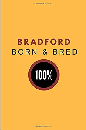 Bradford Born & Bred 100%: 2 in 1 Half-Lined and Half-Blank Paper Note Book Journal, Customised Notepad For West Yorkshire Bradfordians