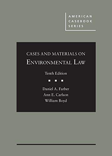 Compare Textbook Prices for Cases and Materials on Environmental Law American Casebook Series 10 Edition ISBN 9781640206120 by Farber, Daniel,Carlson, Ann,Boyd, William