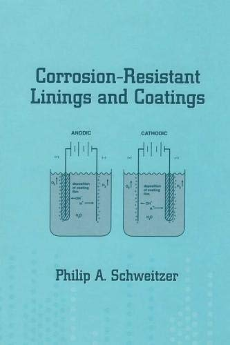 Philip A. Schweitzer, P: Corrosion-Resistant Linings and Coa (Corrosion Technology)