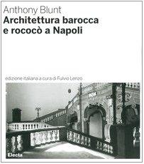 Architettura barocca e rococò a Napoli. Ediz. illustrata