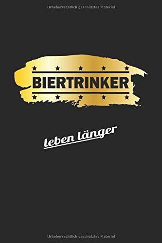 Biertrinker leben länger: Notizbuch für Bier Liebhaber| Liniert | A5 | 120 Seiten