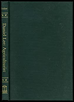 Hardcover Daniel Lee, agriculturist;: His life North and South, Book