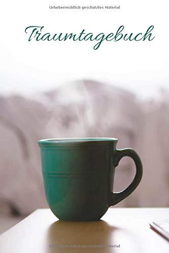 Traumtagebuch: Notizbuch, 120 Seiten, blanko *** Design: Tasse, türkis