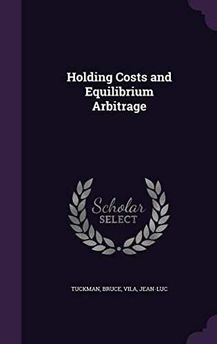 Holding Costs and Equilibrium Arbitrage