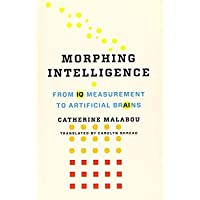 Morphing Intelligence: From IQ Measurement to Artificial Brains (The Wellek Library Lectures)【洋書】 [並行輸入品]