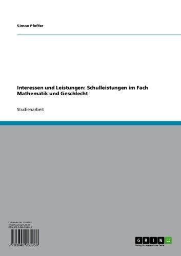 Interessen und Leistungen: Schulleistungen im Fach Mathematik und Geschlecht