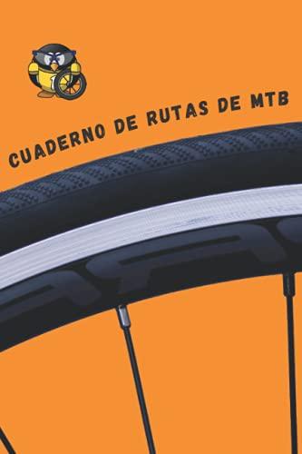 CUADERNO DE RUTAS DE MTB: Lleva un diario detallado de tus salidas en bicicleta o mountain bike   Regalo especial para amantes del ciclismo de montaña.