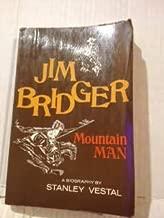 JIM BRIDGER MOUNTAIN MAN, A Biography