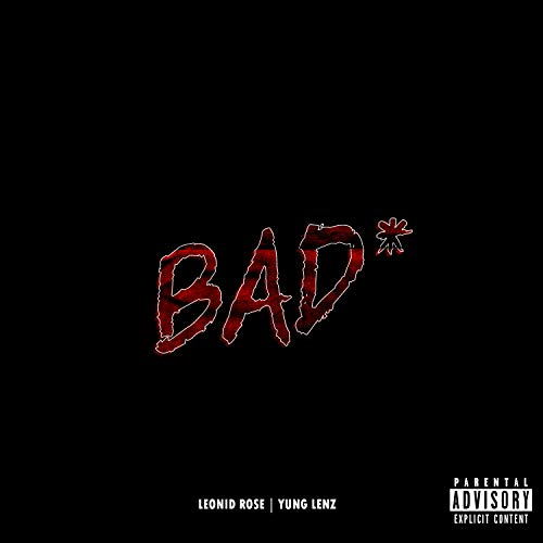 BAD (feat. Yung Lenz) [Explicit]