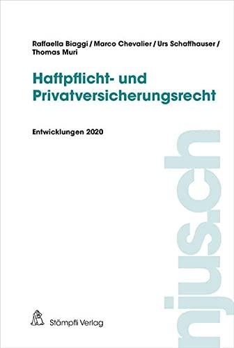 Haftpflicht- und Privatversicherungsrecht: Entwicklungen 2020 (njus Haftpflicht- und Privatversicherungsrecht)