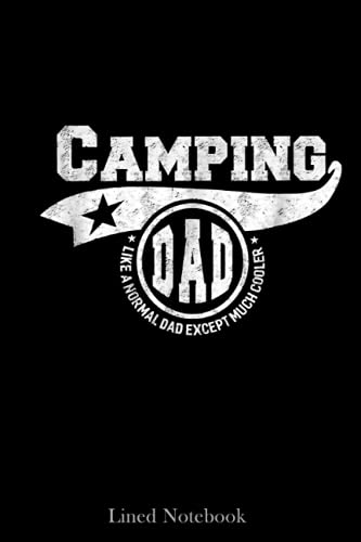 Camping Dad Father's Day Gift Father Men Camper Lined Notebook: Blank Journal Sentimental Gifts for Dad, Father's Day Gifts, 120 pages 6x9