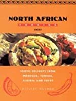 North African Cooking: Exotic Delights From Morocco, Tunisia, Algeria, And Egypt 1931040214 Book Cover