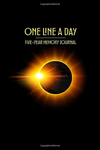 One Line a Day - Five Year Memory Journal: Beautiful Pocket Sized 5-Year Mindful Journal of Personal Memories - Out of the world Eclipse - Great for ... Parents! (4x6 Pocket One Line a Day Journal)