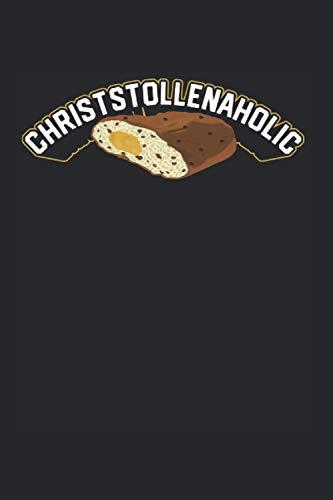 Christstollenaholic: Christstollen & Weihnachtsmarkt Notizbuch 6\'x9\' Thüringer Geschenk Für Marzipanstollen & Weihnachtsstollen