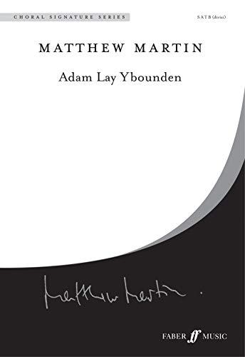 Adam Lay Ybounden: Choral Octavo