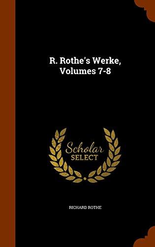 R. Rothe's Werke, Volumes 7-8