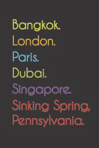 Bangkok. London. Paris. Dubai. Singapore. Sinking Spring, Pennsylvania.: Funny Notebook | Journal | Diary, 110 pages, wide ruled paper. For people loving Sinking Spring, Pennsylvania.