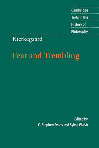 Kierkegaard: Fear and Trembling (Cambridge Texts in the History of Philosophy)