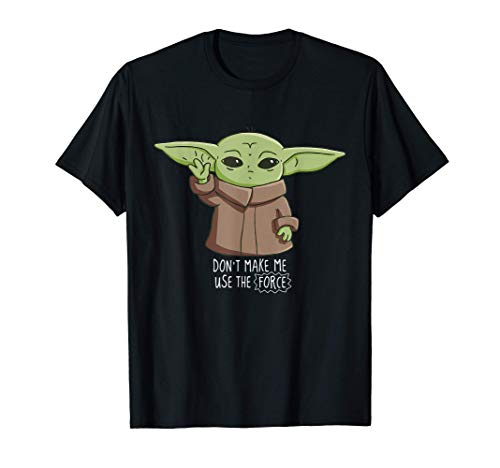 The Mandalorian the Child Don't Make Me Use The Force T-Shirt