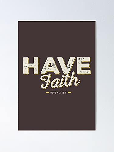 AZSTEEL Póster con texto en inglés 'Have Faith Never Lose It' para mamá religiosa cristiana mejor de 29,7 x 41,9 cm para amigos y familia