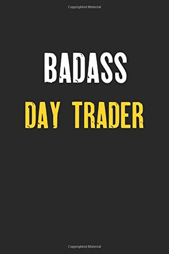 Badass Day trader Notebook : Funny Custom Job Lined Notebooks 6 x 9 100 Pages Personal Journal Gift For Him Her Personalized Sketchbook Gifts Lined ... 100 pages Lined Gift Notebooks For Day trader