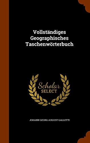 Vollstandiges Geographisches Taschenworterbuch