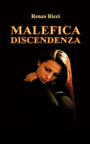"""Malefica discendenza (Trilogia: """"Sole a mezzanotte"""" Malefica discendenza"""" """"Giano, specchio riflesso"""" Vol. 2) (Italian Edition)"""