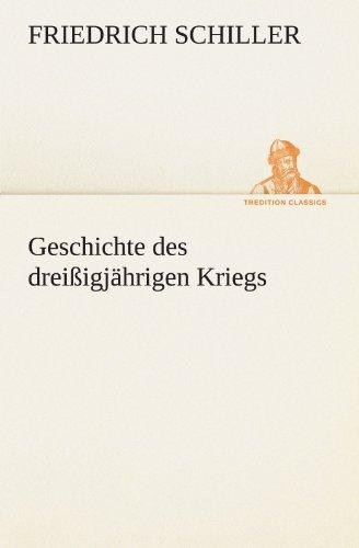 Geschichte des drei??igj??hrigen Kriegs (TREDITION CLASSICS) by Friedrich Schiller (2011-08-10)