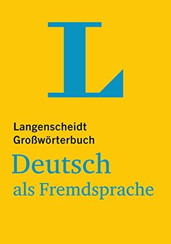 Langenscheidt Großwörterbuch Deutsch als Fremdsprache: Deutsch-Deutsch