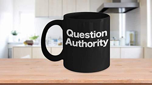 11 oz Koffie Mok, Thee Beker, Vraag Autoriteit Koffiemok Zwart Cadeau voor Kritische Denker Anarchist