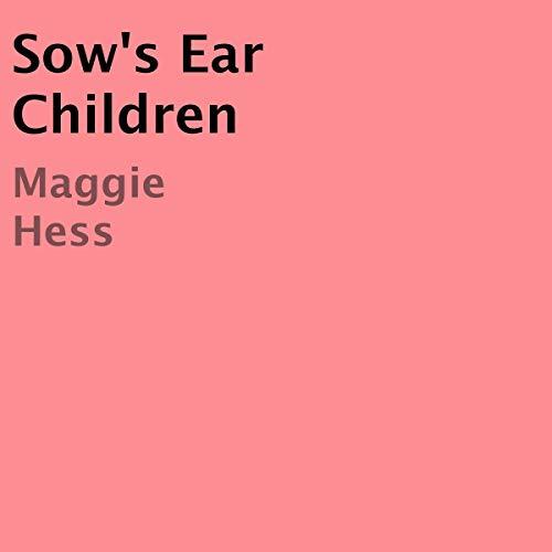Sow's Ear Children audiobook cover art