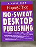 No-Sweat Desktop Publishing: A Guide from Home Office Computing Magazine (Home Office Computing Series)