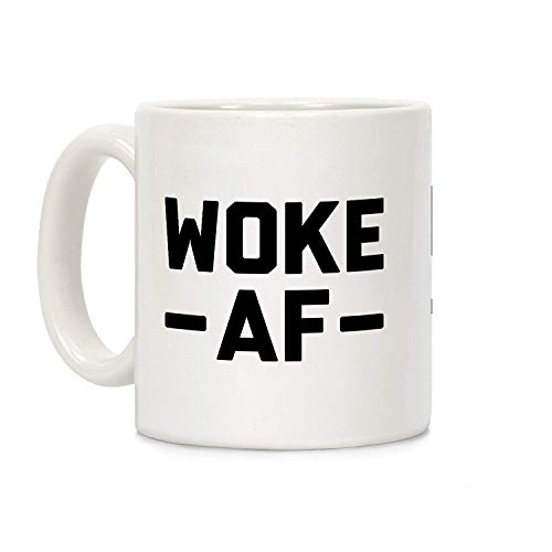 N\A Woke AF White 11 Unzen Keramik Kaffeetasse
