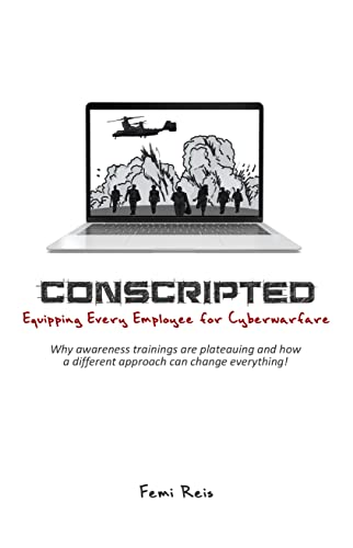Conscripted: Equipping Every Employee for Cyberwarfare (English Edition)