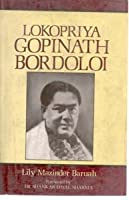 Lokopriya Gopinath Bordoloi: an Architect of Modern India