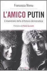 L'amico Putin. L'invenzione della dittatura democratica Hardcover