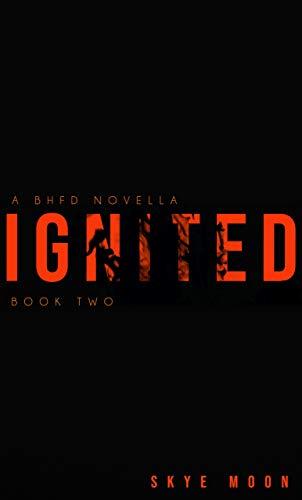 Ignited: A BHFD Novella (Brighton Heights Book 2)
