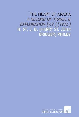 The Heart of Arabia: A Record of Travel & Exploration [V.2 ] [1922 ] by H. St. J. B. (Harry St. John Bridger) Philby (2009-09-22)