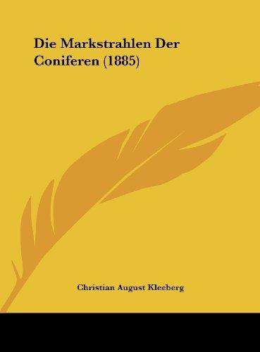 Die Markstrahlen Der Coniferen (1885)
