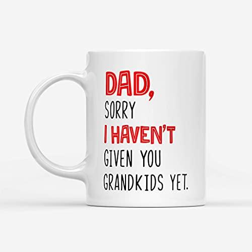 N\A Taza de café de cerámica para el día del Padre, cumpleaños, Aniversario de papá, lo Siento, no te he Dado Nietos, 11 oz