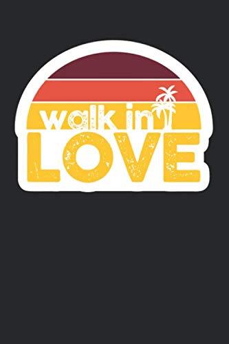 Walk in Love: Christliches Tagebuch zum festhalten von Bibelversen, Notizen und Gedanken | Eintragen von Gebet und Dank oder geistlichen Impulsen | ... 120 Seiten | Geschenk für Christen & Gläubige