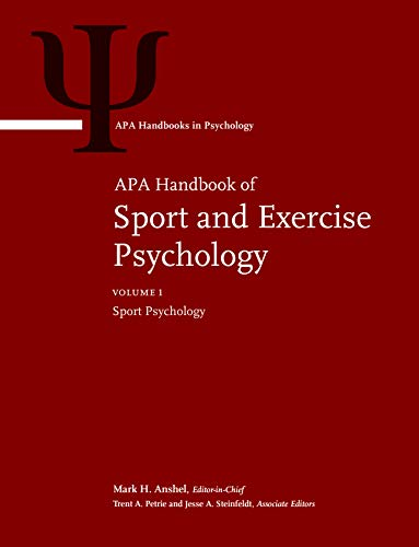Compare Textbook Prices for APA Handbook of Sport and Exercise Psychology: Vol. 1: Sport Psychology; Vol. 2: Exercise Psychology APA Handbooks in Psychology® 1 Edition ISBN 9781433830396 by Anshel PhD, Dr. Mark H.,Labbé PhD, Dr. Elise E.,Petrie PhD, Dr. Trent A.,Petruzzello PhD, Dr. Steven J.,Steinfeldt PhD, Dr. Jesse A.