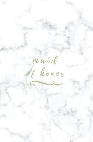 Maid of Honor: Gold Marble Maid of Honor Notebook; Small Blank Lined Wedding Notebook; Marble Wedding Planner; Bridal Journal; Wedding Shower Gift or ... My Maid of Honor; Maid of Honor Proposal Gift