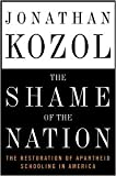 The Shame of the Nation 1st (first) edition Text Only