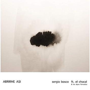 Abrirme Así (feat. El Chacal & los Alpes Floreados)