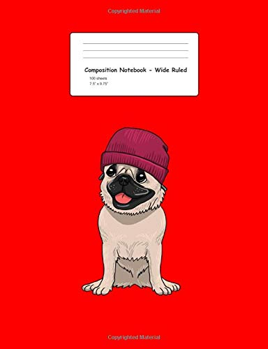 Composition Notebook - Wide Ruled: Blank Lined Exercise Book - Pug wearing Beanie Cute Cool Dog Knit Hat Pet Lover Gift - Red Wide Ruled Paper - Back ... Teens, Boys, Girls - 7.5