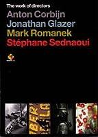 The work of Directors Anton Corbijn, Jonathan Glazer, Mark Romanex, Stephane Sednaoui