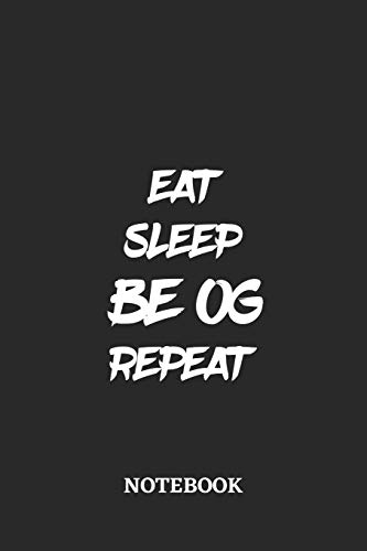 Eat Sleep Be OG Repeat Notebook: 6x9 inches - 110 graph paper, quad ruled, squared, grid paper pages • Greatest accessory for the best • Gift, Present Idea