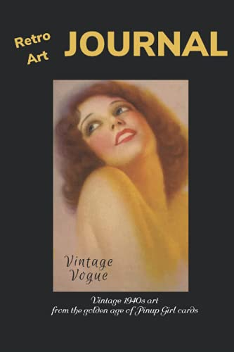 """RETRO ART JOURNAL Vintage Vogue: Beautiful girl cover image from the 1940s golden days of Pinup Girl cards - Alternate lined and blank pages - write or sketch - 6"""" x 9"""""""